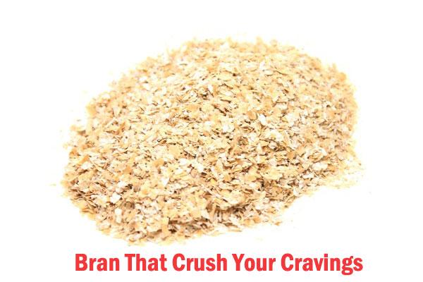 bran for cravings