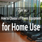 7 Tips On How To Choose A Fitness Equipment For Home Use