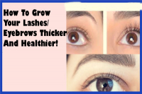 How To Grow Your Lashes/Eyebrows Thicker And Healthier!