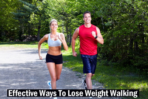 Effective Ways To Lose Weight Walking