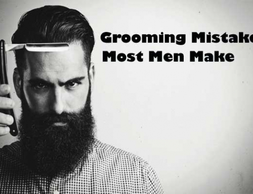 5 Grooming Mistakes Most Men Make