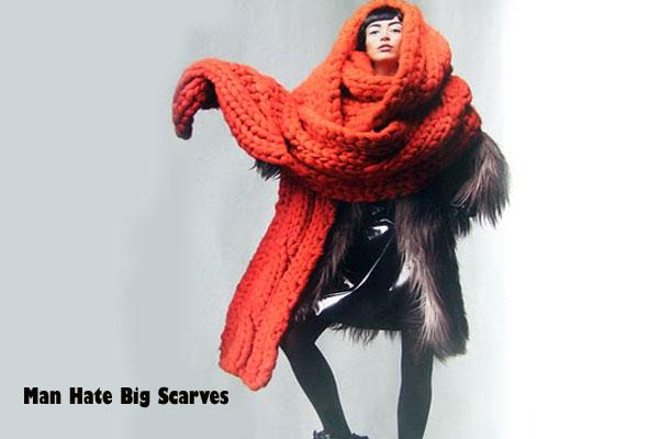 man hates big scarves