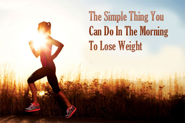 You Can Do In The Morning To Lose Weight