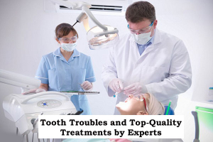 Tooth Troubles