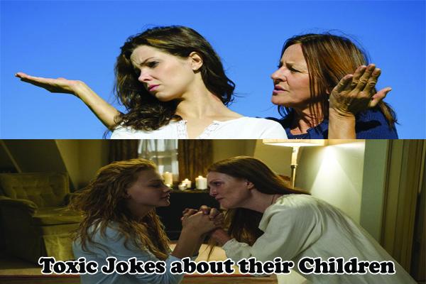 toxic Jokes about their Children