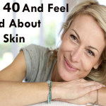 Turn 40 And Feel Good About Your Skin