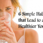 6 Simple Habits That Lead To A Healthier You