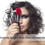 5 Amazing Beauty Tools Every Woman Needs
