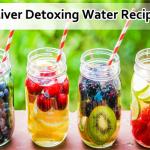 Delicious Liver Detoxing Water Recipes