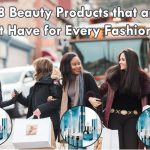 2018 Beauty Products that are a Must Have for Every Fashionista
