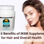 Top 6 Benefits of MSM Supplements for Hair and Overall Health