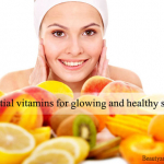 Essential Vitamins For Glowing And Healthy Skin