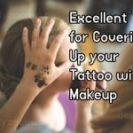 Excellent Tips for Covering Up your Tattoo with Makeup