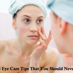 5 Eye Care Tips That You Should Never Forget
