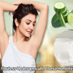 Flaunt Flawless Underarms with These Home Remedies