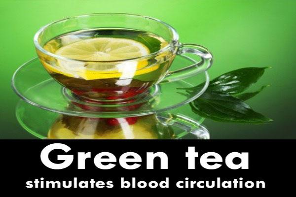 Green tea stimulates blood circulation