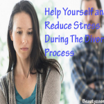 Coping With Divorce Stress: Help Yourself And Reduce Stress During The Divorce Process