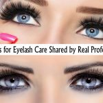 5 Secrets for Eyelash Care Shared by Real Professionals
