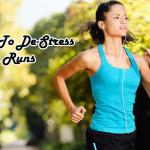 Tips To De-Stress Your Runs
