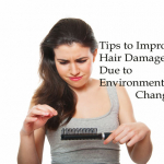 Tips To Improve Hair Damaged Due To Environmental Changes