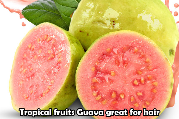 Tropical fruits Guava great for hair