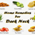 Excellent Home Remedies For Dark Neck